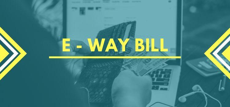 E - Way Bill